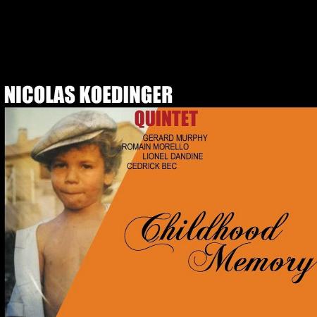 Nicolas Koedinger Quintet – Childhood Memory
