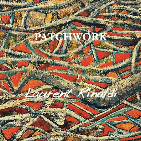 Laurent Rinaldi – Patchwork